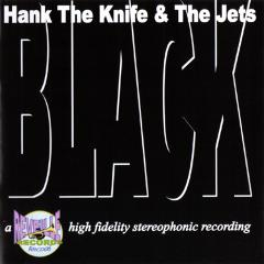 Hank The Knife & The Jets