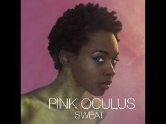 Pink Oculus - Sweat (Official Music Video)