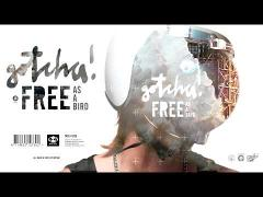 Gotcha! - Free as a bird