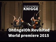 Dudok Quartet Amsterdam live at the Concertgebouw | Knigge - OhEngelOh Revisited (2015)
